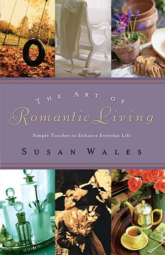 The Art of Romantic Living: Simple Touches to Enhance Everyday Life cover
