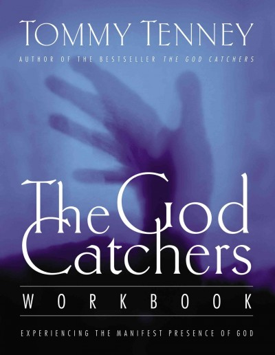 The God Catcher's Workbook: Experiencing the Manifest Presence of God cover