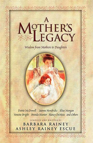 A Mother's Legacy: Wisdom from Mothers to Daughters cover