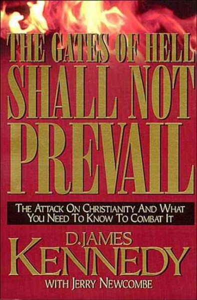The Gates Of Hell Shall Not Prevail: The Attack on Christianity and What You Need To Know To Combat It cover