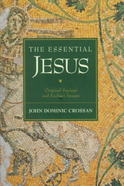 The Essential Jesus: Original Sayings and Earliest Images cover