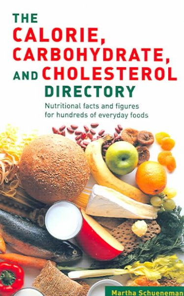 Calorie Carbohydrate Cholesterol Directory: Nutritional facts and figures for hundreds of everyday foods cover