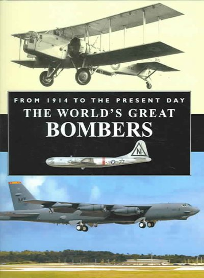 World's Great Bombers: From 1914 to the Present Day cover