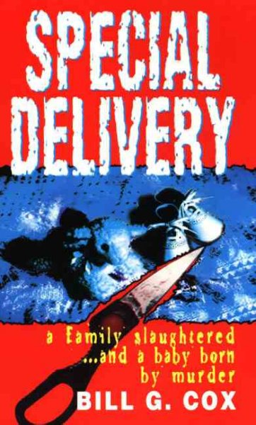 Special Delivery:  A Family Slaughtered. . . and a Baby Born by Murder cover