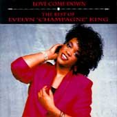 "Love Come Down: The Best of Evelyn ""Champagne"" King cover"