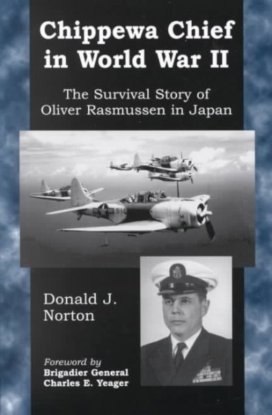 Chippewa Chief in World War II: The Survival Story of Oliver Rasmussen in Japan cover