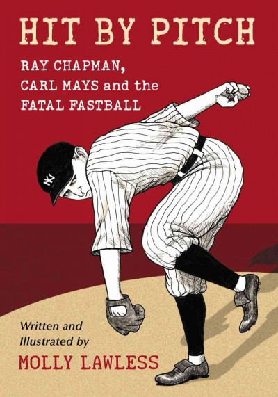 Hit by Pitch: Ray Chapman, Carl Mays and the Fatal Fastball cover
