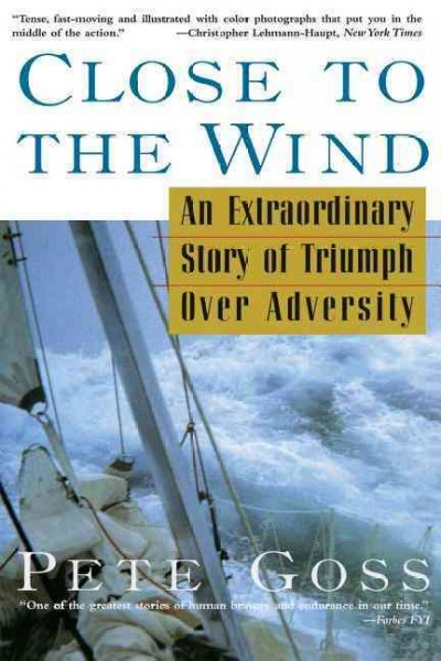 Close to the Wind: An Extraordinary Story of Triumph Over Adversity cover