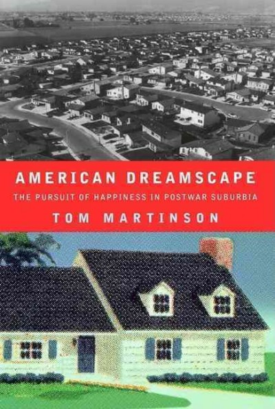 American Dreamscape: The Pursuit of Happiness in Postwar Suburbia cover