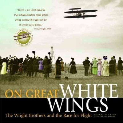 On Great White Wings: The Wright Brothers and the Race for Flight cover