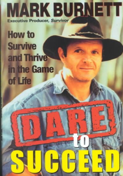 Dare to Succeed: How to Survive and Thrive in the Game of Life cover