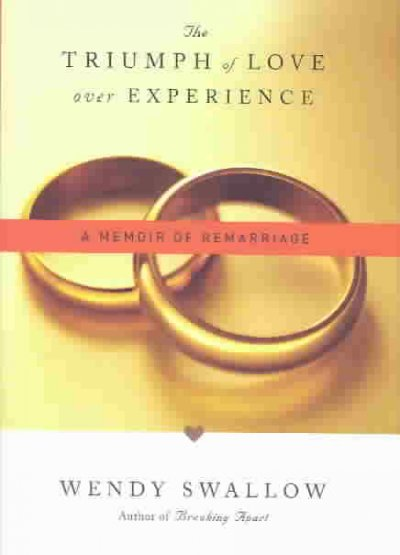The Triumph of Love Over Experience: A Memoir of Remarriage cover