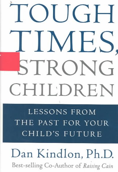 Tough Times, Strong Children: Lessons From the Past For Your Child's Future cover