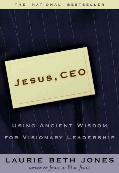 Jesus, CEO: Using Ancient Wisdom for Visionary Leadership cover