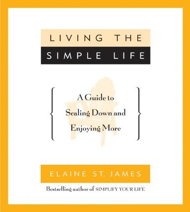 Living the Simple Life: A Guide to Scaling Down and Enjoying More cover