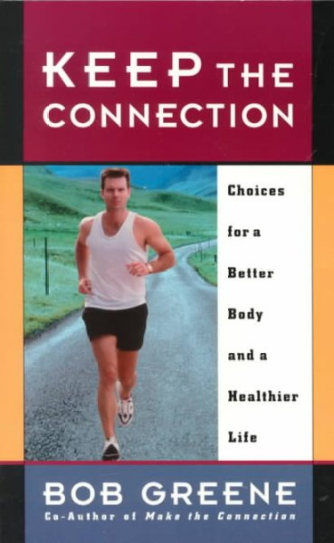 Keep the Connection: Choices for a Better Body and a Healthier Life cover