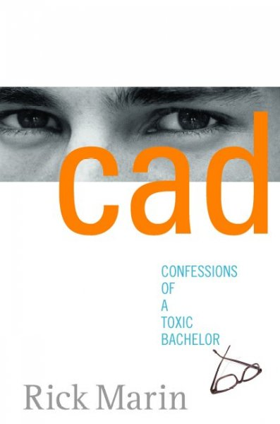 Cad: Confessions of a Toxic Bachelor cover