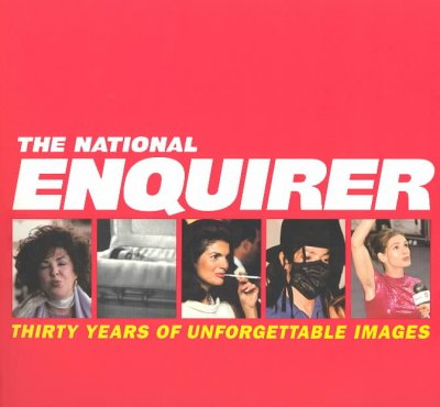 The National Enquirer: Thirty Years of Unforgettable Images cover