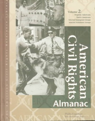 American Civil Rights Almanac: Hispanic Americans Native Americans Select4Ed Immigrant Groups Selected: 002 (Uxl American Civil Rights Reference Library)