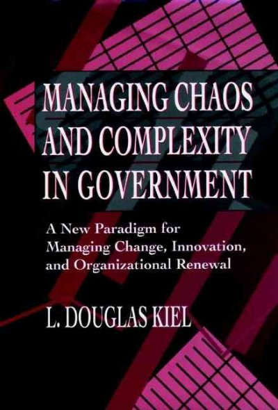 Managing Chaos and Complexity in Government: A New Paradigm for Managing Change, Innovation, and Organizational Renewal cover