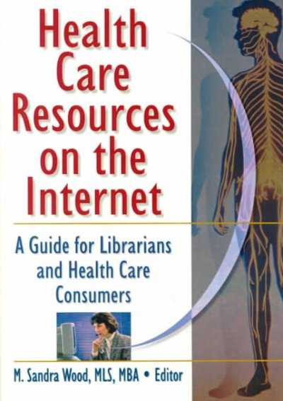 Health Care Resources on the Internet: A Guide for Librarians and Health Care Consumers cover