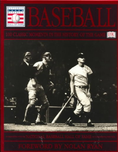 Baseball: 100 Classic Moments in the History of the Game cover
