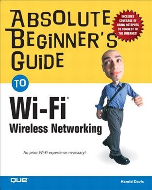 Absolute Beginner's Guide to Wi-Fi Wireless Networking cover