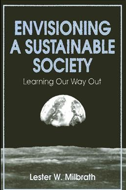 Envisioning a Sustainable Society: Learning Our Way Out (SUNY series in Environmental Public Policy) cover