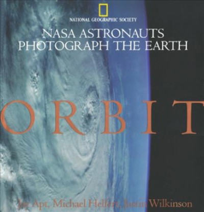 Orbit: NASA Astronauts Photograph The Earth cover