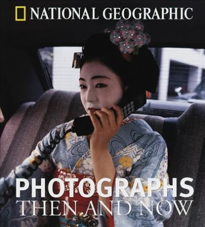 National Geographic Photographs Then and Now cover