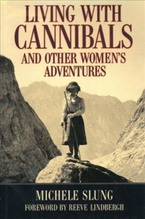 Living With Cannibals And Other Womens Adventures cover