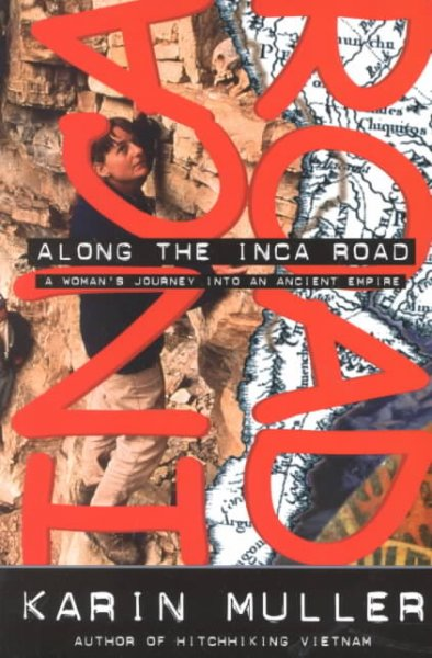 Along the Inca Road: A Woman's Journey into an Ancient Empire (Adventure Press) cover