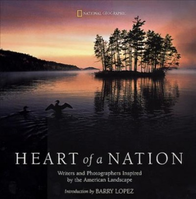 Heart of a Nation: Writers and Photographers Inspired by the American Landscape cover