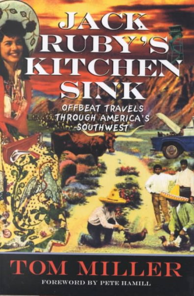 Jack Ruby's Kitchen Sink : Offbeat Travels Through America's Southwest cover