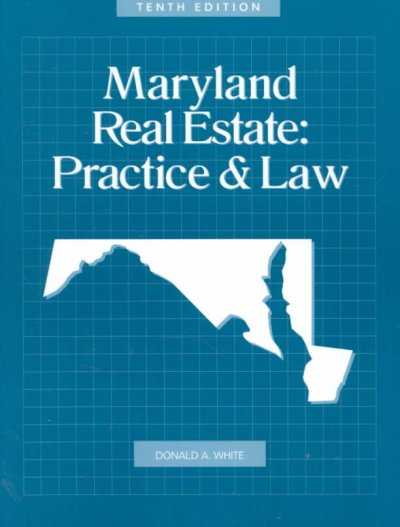 Maryland Real Estate: Practice & Law, 10th Edition
