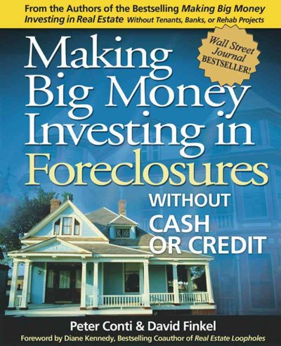 Making Big Money Investing in Foreclosures: Without Cash or Credit cover
