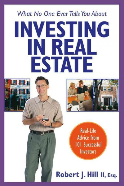 What No One Ever Tells You About Investing in Real Estate : Real-Life Advice from 101 Successful Investors cover