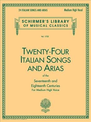 Twenty-Four Italian Songs & Arias of the Seventeenth and Eighteenth Centuries: Medium High Voice (Schirmer's Library of Musical Classics, Vol. 1722) (Italian and English Edition)
