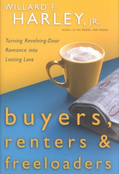 Buyers, Renters & Freeloaders: Turning Revolving-Door Romance into Lasting Love cover
