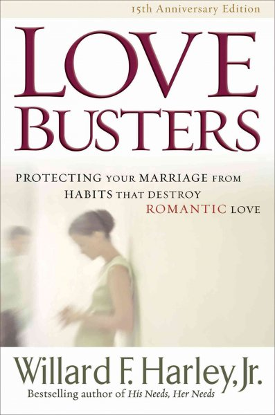 Love Busters: Protecting Your Marriage from Habits That Destroy Romantic Love cover
