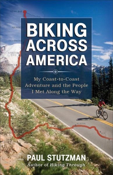 Biking Across America: My Coast-To-Coast Adventure And The People I Met Along The Way cover
