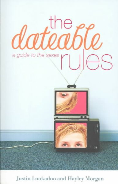 The Dateable Rules: A Guide to the Sexes cover