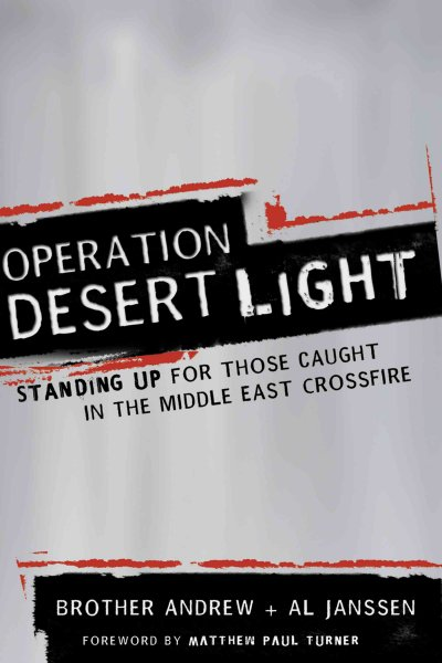 Operation Desert Light: Standing Up for Those Caught in the Middle East Crossfire cover