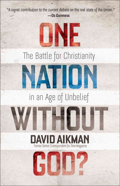 One Nation without God?: The Battle for Christianity in an Age of Unbelief cover