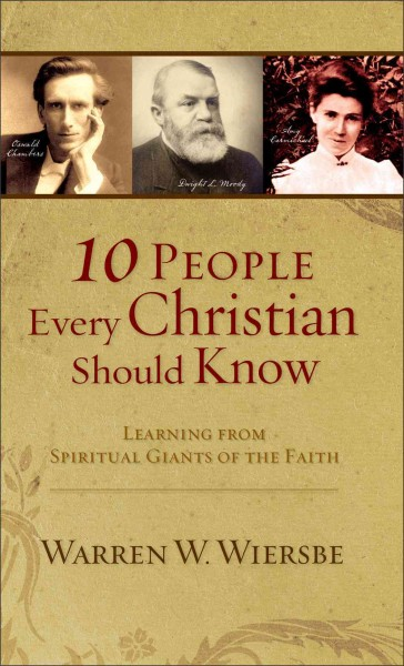 10 People Every Christian Should Know: Learning from Spiritual Giants of the Faith cover