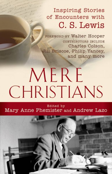 Mere Christians: Inspiring Stories of Encounters with C. S. Lewis cover