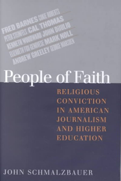 People of Faith: Religious Conviction in American Journalism and Higher Education