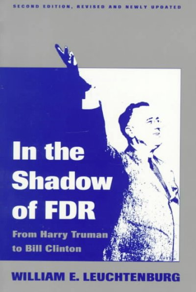 In the Shadow of F.D.R.: From Harry Truman to Bill Clinton cover