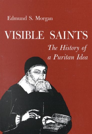 Visible Saints: The History of a Puritan Idea cover