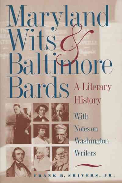 Maryland Wits and Baltimore Bards: A Literary History with Notes on Washington Writers (Maryland Paperback Bookshelf) cover